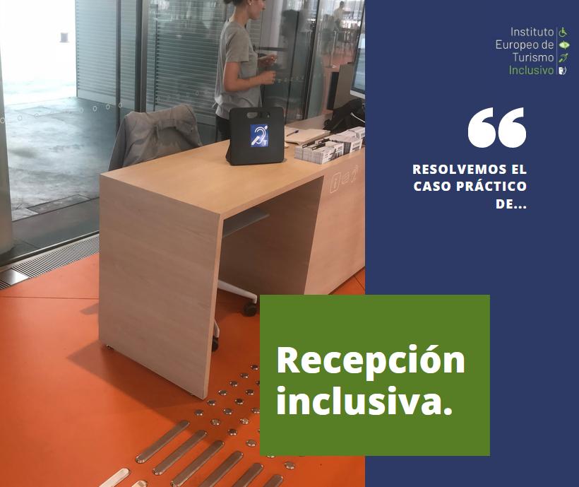Caso práctico recepción inclusiva