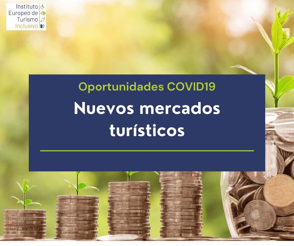 Oportunidades Covid 19. Nuevos mercados turísticos
